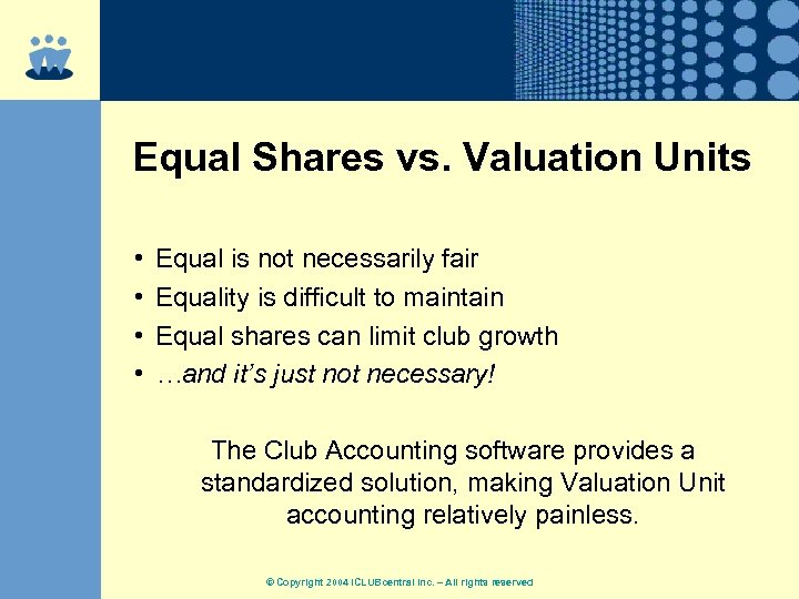 Equal Shares vs. Valuation Units • • Equal is not necessarily fair Equality is