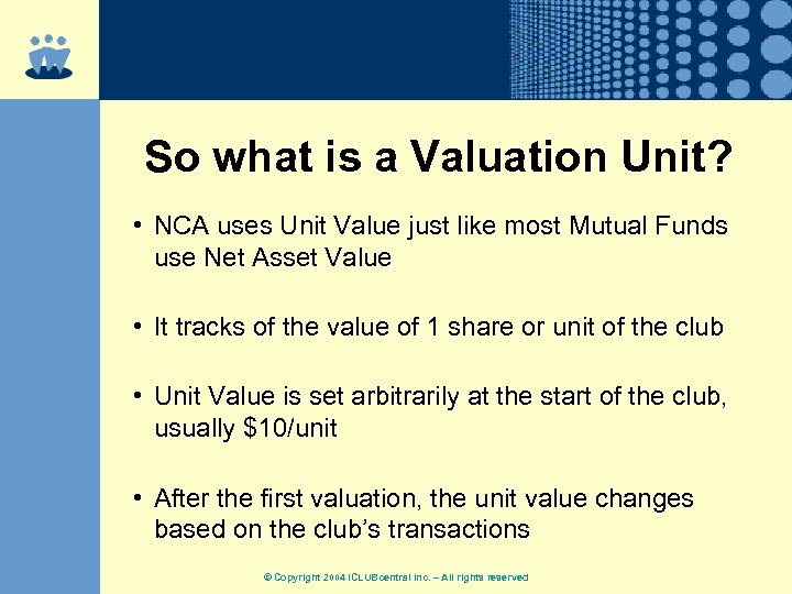 So what is a Valuation Unit? • NCA uses Unit Value just like most