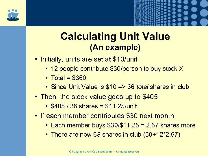 Calculating Unit Value (An example) • Initially, units are set at $10/unit • 12