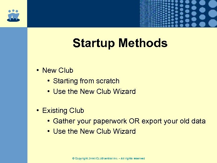 Startup Methods • New Club • Starting from scratch • Use the New Club