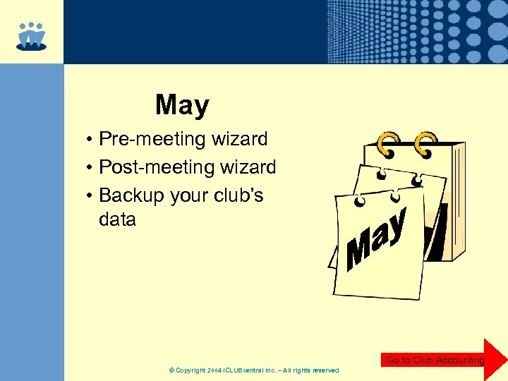 May • Pre-meeting wizard • Post-meeting wizard • Backup your club's data Go to