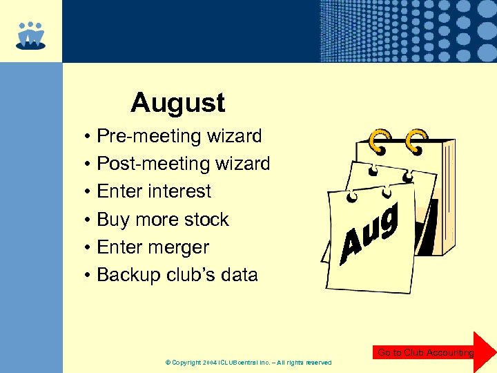 August • Pre-meeting wizard • Post-meeting wizard • Enter interest • Buy more stock