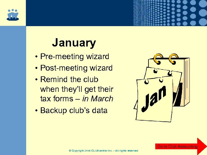 January • Pre-meeting wizard • Post-meeting wizard • Remind the club when they'll get