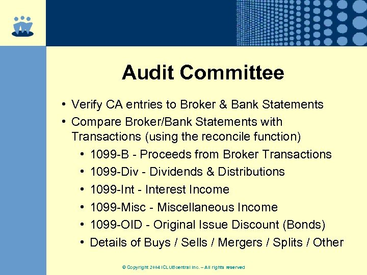 Audit Committee • Verify CA entries to Broker & Bank Statements • Compare Broker/Bank