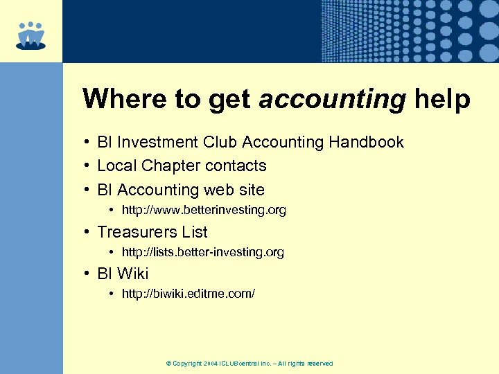 Where to get accounting help • BI Investment Club Accounting Handbook • Local Chapter