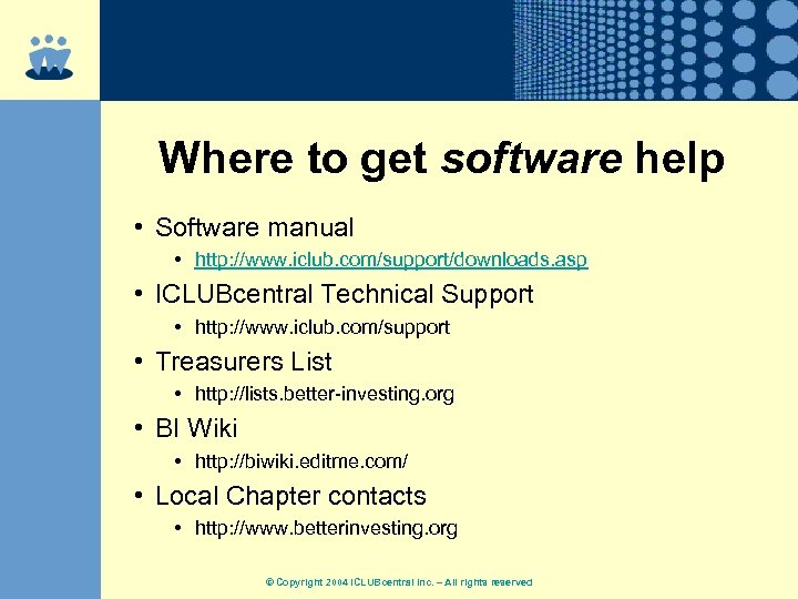 Where to get software help • Software manual • http: //www. iclub. com/support/downloads. asp