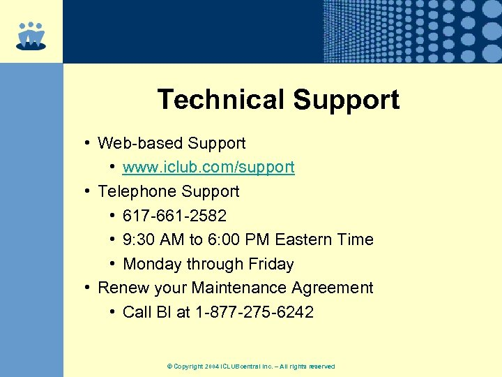 Technical Support • Web-based Support • www. iclub. com/support • Telephone Support • 617