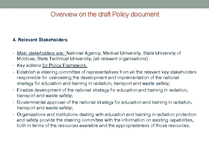Overview on the draft Policy document 4. Relevant Stakeholders • Main stakeholders are: National
