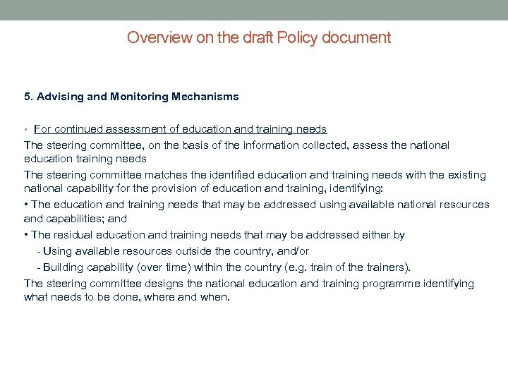 Overview on the draft Policy document 5. Advising and Monitoring Mechanisms • For continued