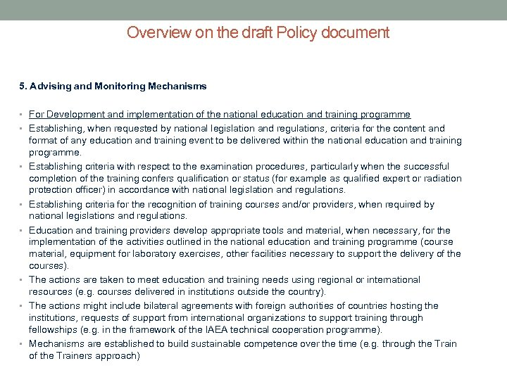 Overview on the draft Policy document 5. Advising and Monitoring Mechanisms • For Development