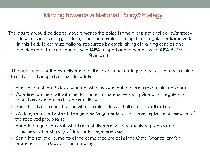 Moving towards a National Policy/Strategy The country would decide to move towards the establishment