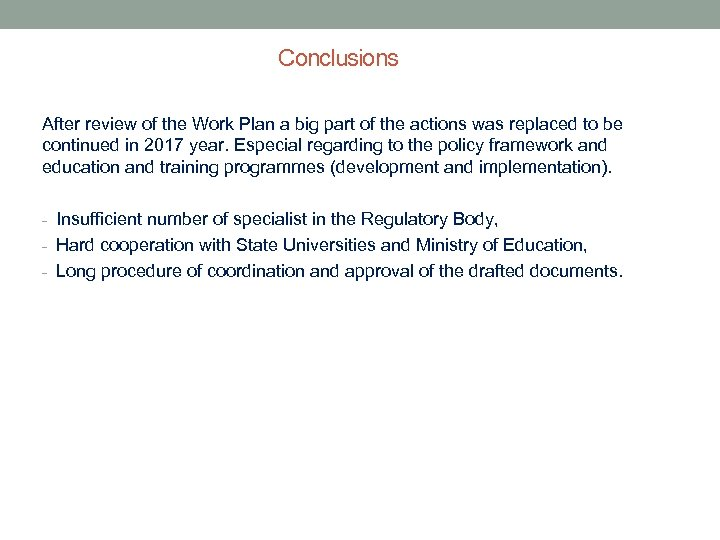 Conclusions After review of the Work Plan a big part of the actions was