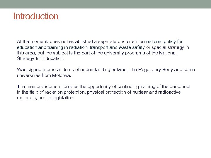 Introduction At the moment, does not established a separate document on national policy for