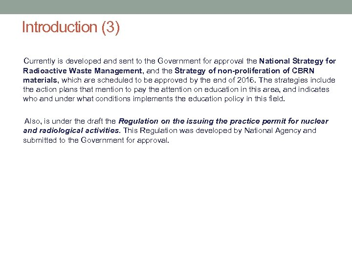 Introduction (3) Currently is developed and sent to the Government for approval the National