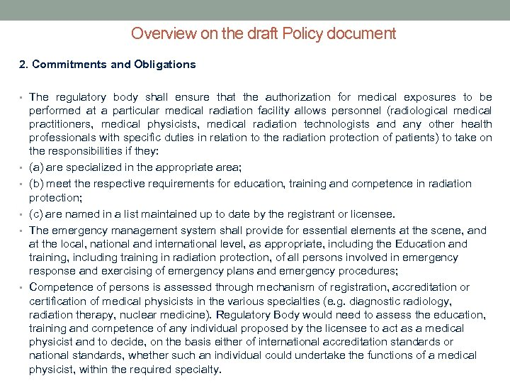 Overview on the draft Policy document 2. Commitments and Obligations • The regulatory body