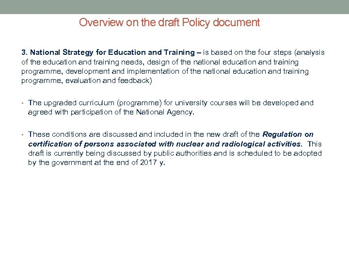 Overview on the draft Policy document 3. National Strategy for Education and Training –