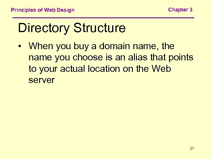 Principles of Web Design Chapter 3 Directory Structure • When you buy a domain