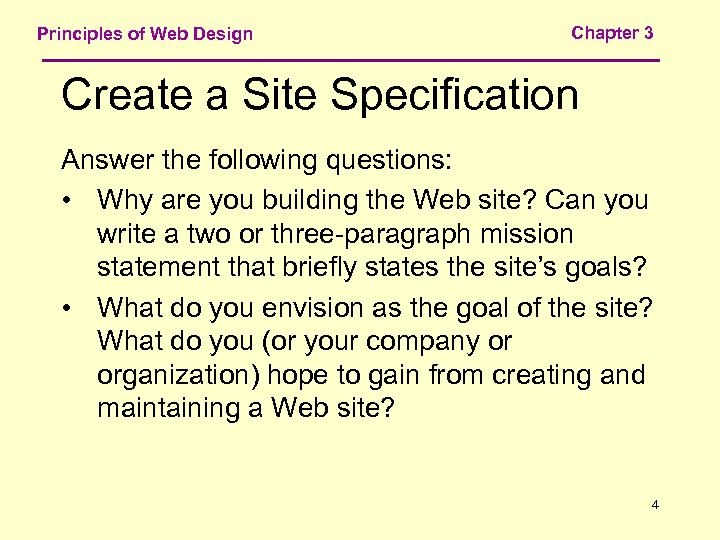 Principles of Web Design Chapter 3 Create a Site Specification Answer the following questions: