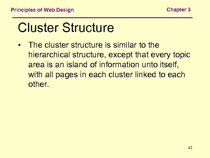 Principles of Web Design Chapter 3 Cluster Structure • The cluster structure is similar