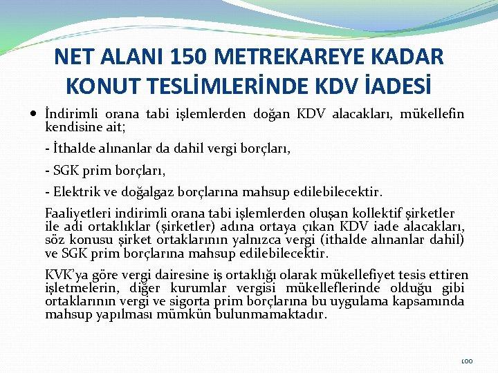 NET ALANI 150 METREKAREYE KADAR KONUT TESLİMLERİNDE KDV İADESİ İndirimli orana tabi işlemlerden doğan