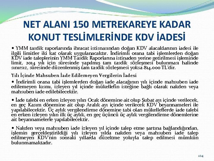 NET ALANI 150 METREKAREYE KADAR KONUT TESLİMLERİNDE KDV İADESİ YMM tasdik raporlarında ihracat istisnasından