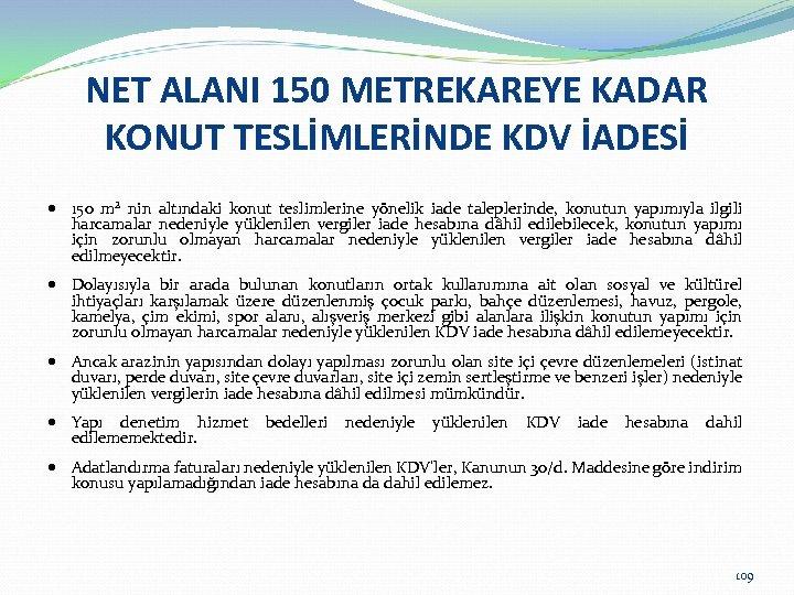 NET ALANI 150 METREKAREYE KADAR KONUT TESLİMLERİNDE KDV İADESİ 150 m² nin altındaki konut
