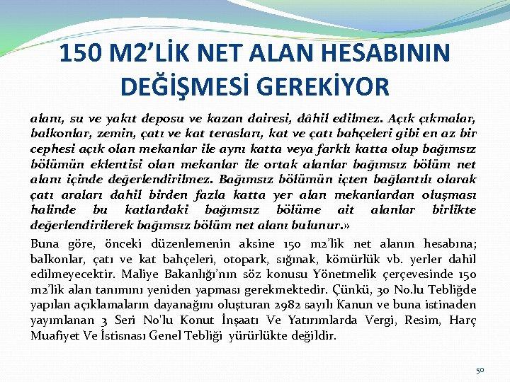 150 M 2'LİK NET ALAN HESABININ DEĞİŞMESİ GEREKİYOR alanı, su ve yakıt deposu ve