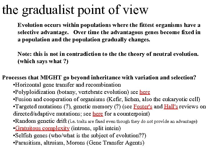 the gradualist point of view Evolution occurs within populations where the fittest organisms have