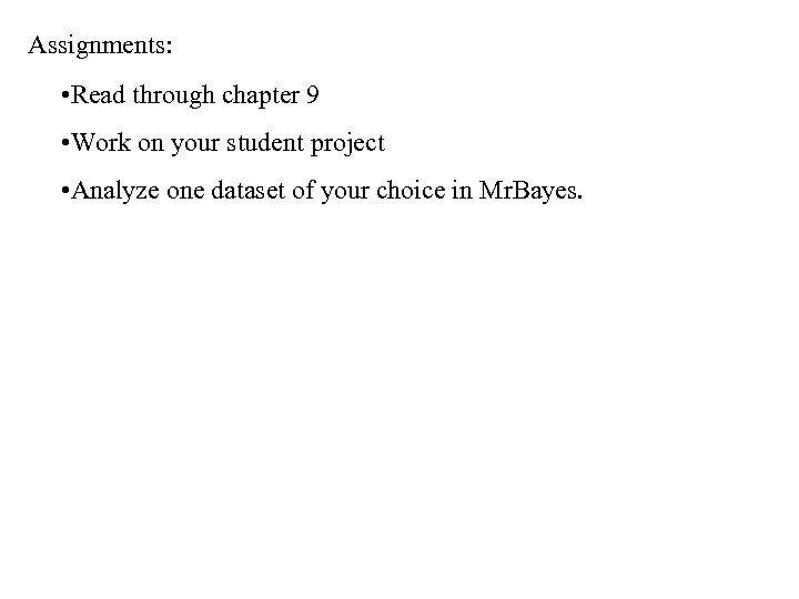 Assignments: • Read through chapter 9 • Work on your student project • Analyze