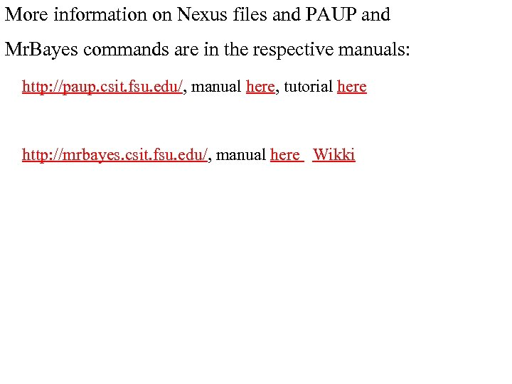 More information on Nexus files and PAUP and Mr. Bayes commands are in the