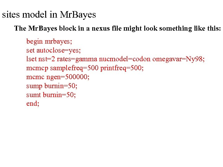 sites model in Mr. Bayes The Mr. Bayes block in a nexus file might
