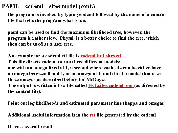 PAML – codeml – sites model (cont. ) the program is invoked by typing