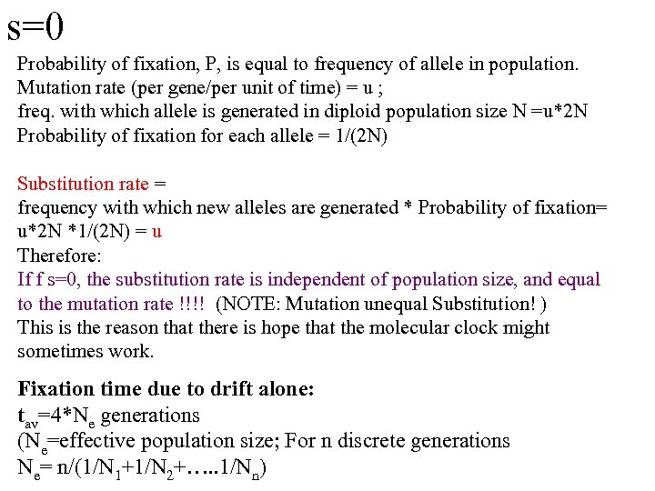 s=0 Probability of fixation, P, is equal to frequency of allele in population. Mutation