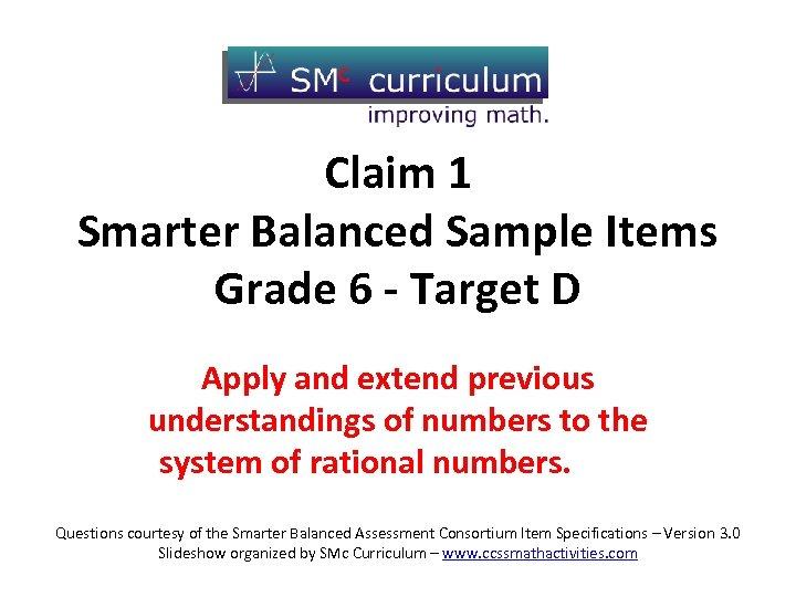 Grade 6 - Claim 1 Target D Claim 1 Smarter Balanced Sample Items Grade