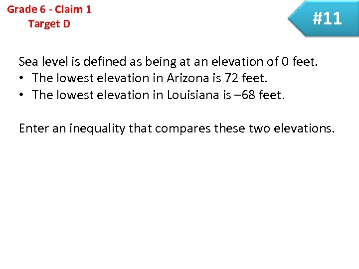 Grade 6 - Claim 1 Target D #11 Sea level is defined as being