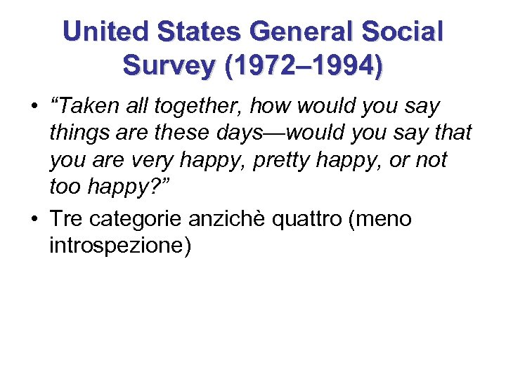 "United States General Social Survey (1972– 1994) • ""Taken all together, how would you"