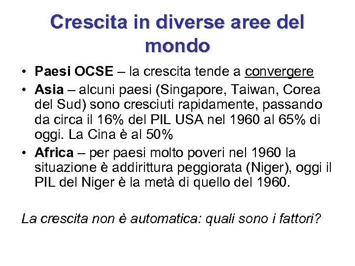 Crescita in diverse aree del mondo • Paesi OCSE – la crescita tende a