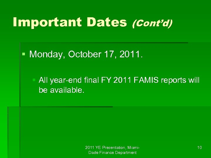 Important Dates (Cont'd) § Monday, October 17, 2011. § All year-end final FY 2011