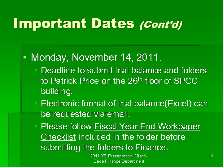 Important Dates (Cont'd) § Monday, November 14, 2011. § Deadline to submit trial balance