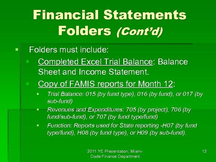 Financial Statements Folders (Cont'd) § Folders must include: § Completed Excel Trial Balance: Balance
