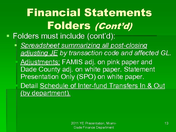 Financial Statements Folders (Cont'd) § Folders must include (cont'd): § Spreadsheet summarizing all post-closing