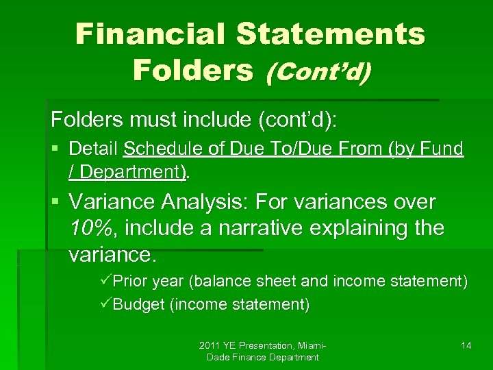 Financial Statements Folders (Cont'd) Folders must include (cont'd): § Detail Schedule of Due To/Due