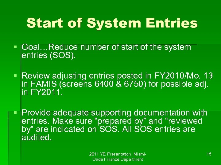 Start of System Entries § Goal…Reduce number of start of the system entries (SOS).