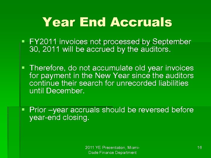 Year End Accruals § FY 2011 invoices not processed by September 30, 2011 will