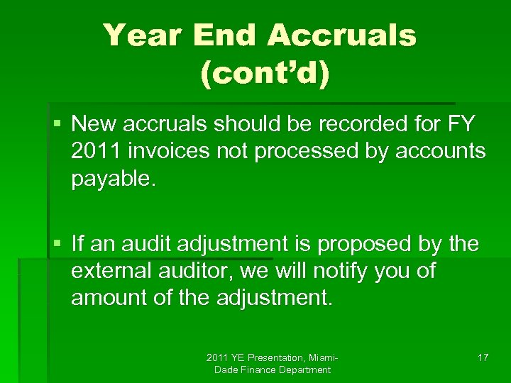 Year End Accruals (cont'd) § New accruals should be recorded for FY 2011 invoices