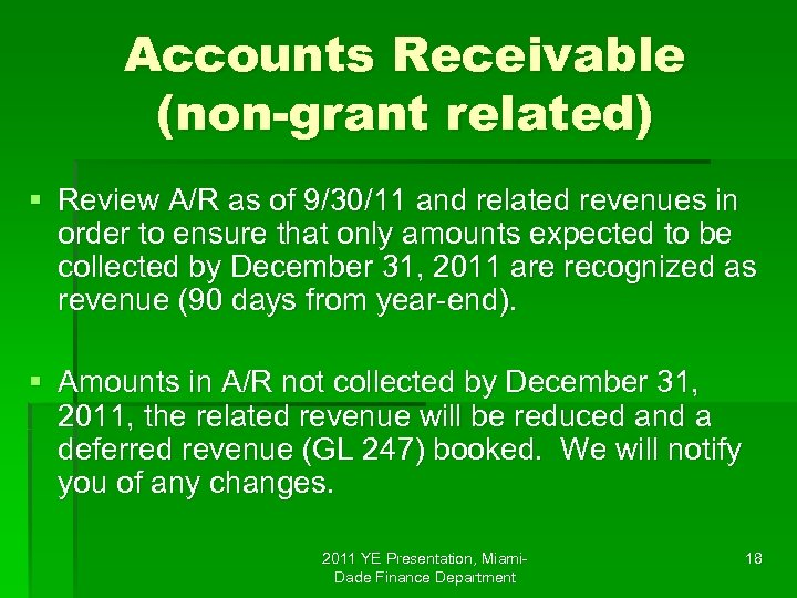 Accounts Receivable (non-grant related) § Review A/R as of 9/30/11 and related revenues in