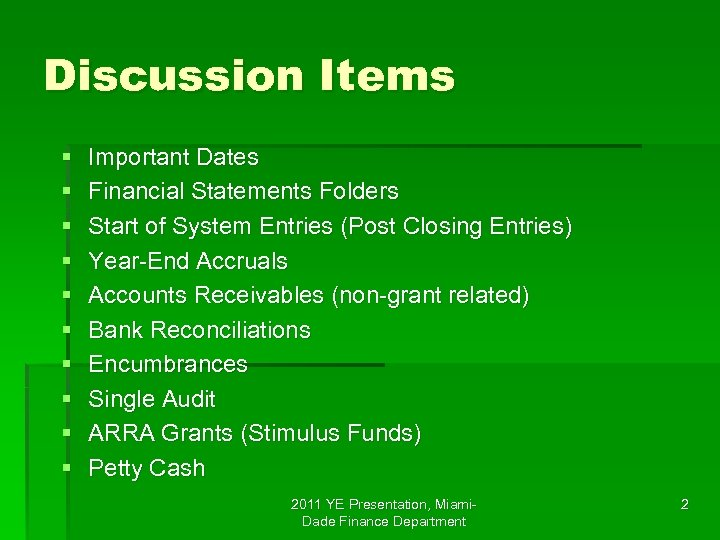 Discussion Items § § § § § Important Dates Financial Statements Folders Start of