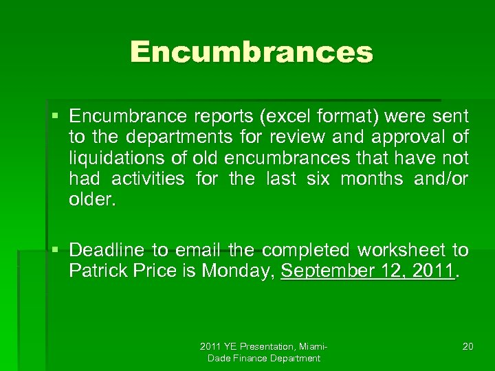 Encumbrances § Encumbrance reports (excel format) were sent to the departments for review and