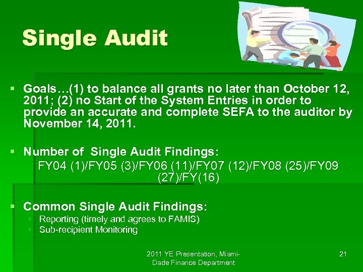 Single Audit § Goals…(1) to balance all grants no later than October 12, 2011;