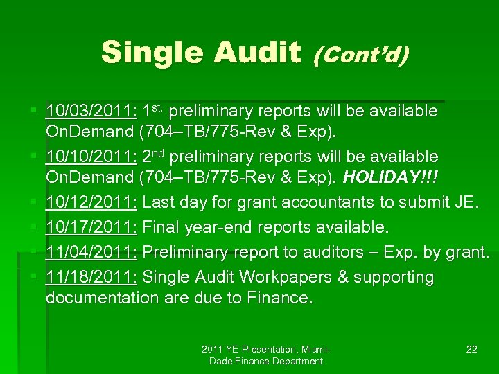 Single Audit (Cont'd) § 10/03/2011: 1 st. preliminary reports will be available On. Demand